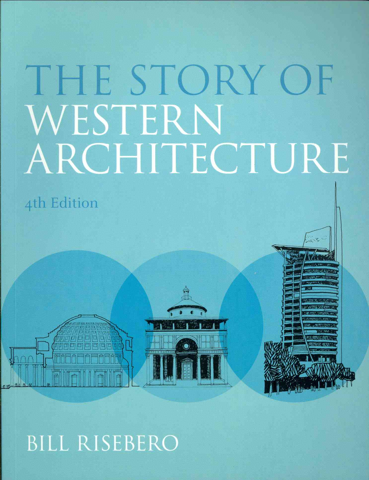 The Story of Western Architecture By Risebero, Bill