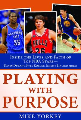 Barbour Playing with Purpose: Inside the Lives and Faith of Jeremy Lin, Kevin Durant, and Other Top NBA Stars by Yorkey, Mike [Paperback at Sears.com